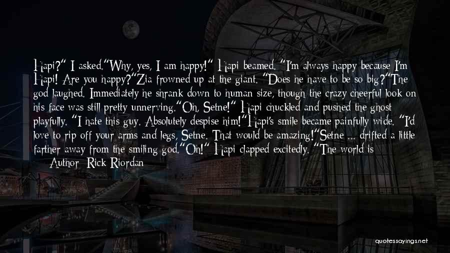 Smile Because I'm Happy Quotes By Rick Riordan