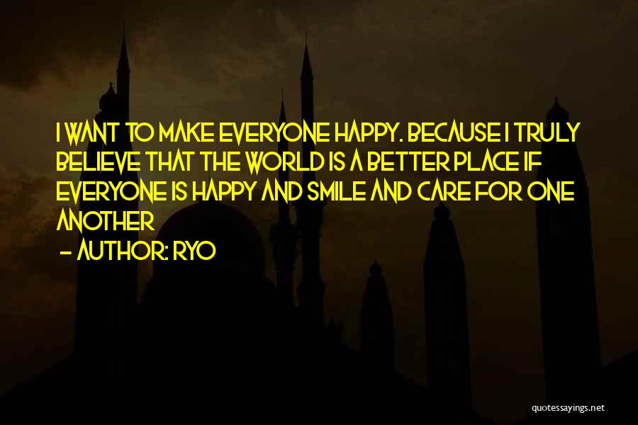 Smile Because I'm Happy Quotes By Ryo