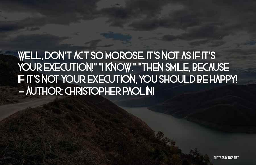 Smile Because Quotes By Christopher Paolini