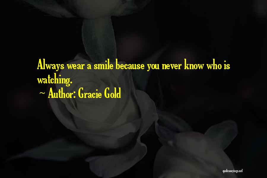 Smile Because Quotes By Gracie Gold