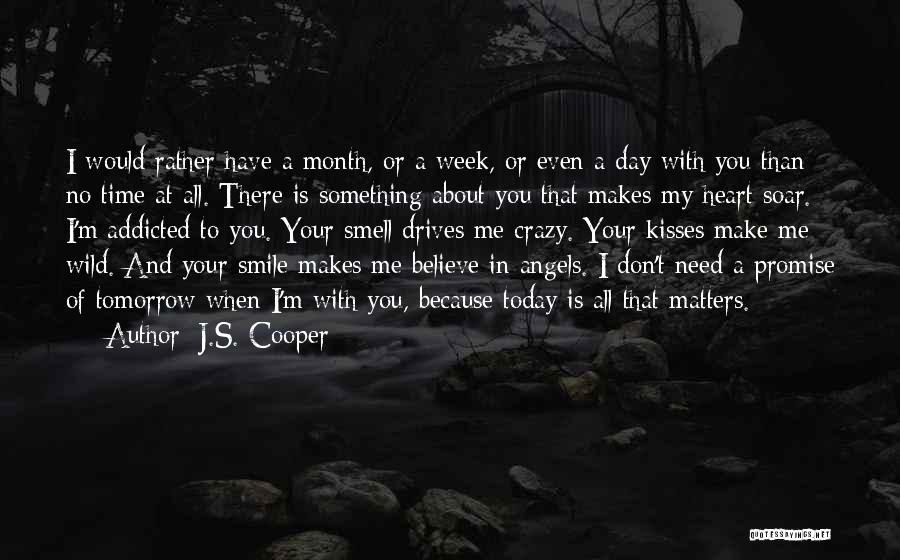Smile Because Quotes By J.S. Cooper