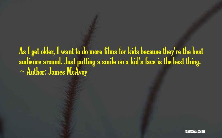 Smile Because Quotes By James McAvoy