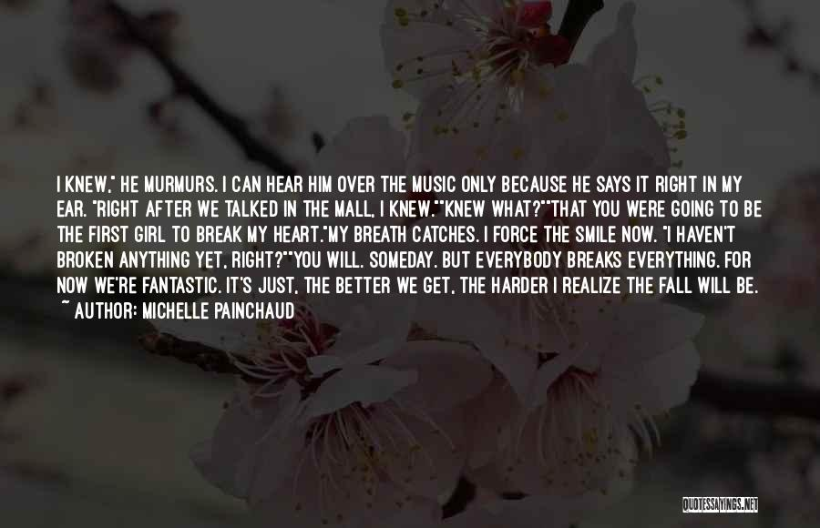 Smile Because Quotes By Michelle Painchaud