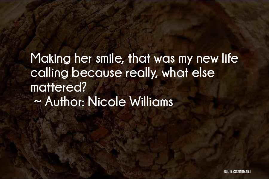 Smile Because Quotes By Nicole Williams