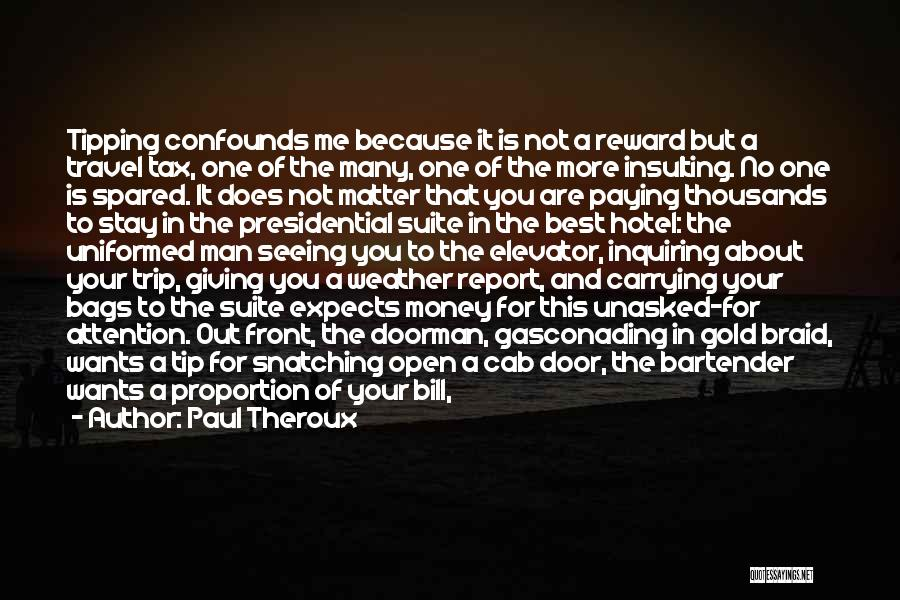 Smile Because Quotes By Paul Theroux