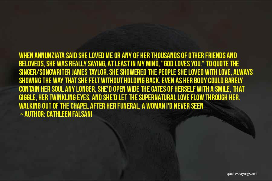 Smile God Loves You Quotes By Cathleen Falsani