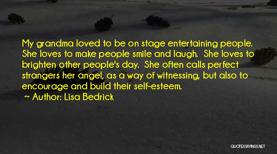 Smile God Loves You Quotes By Lisa Bedrick