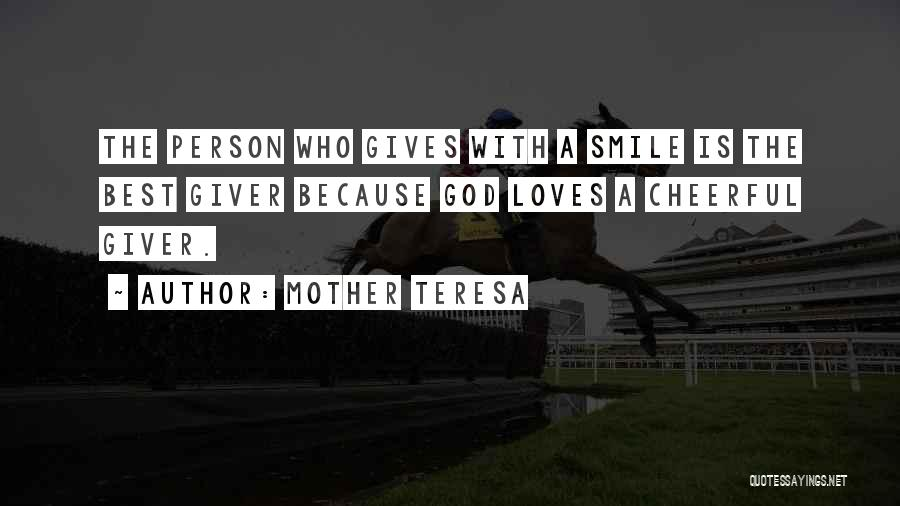 Smile God Loves You Quotes By Mother Teresa