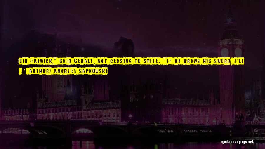 Smile Him Quotes By Andrzej Sapkowski