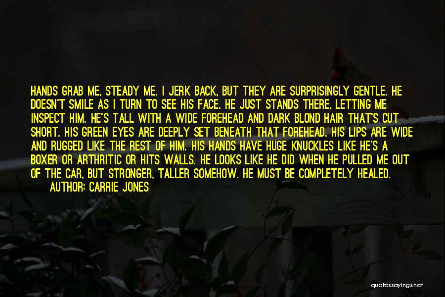 Smile Him Quotes By Carrie Jones