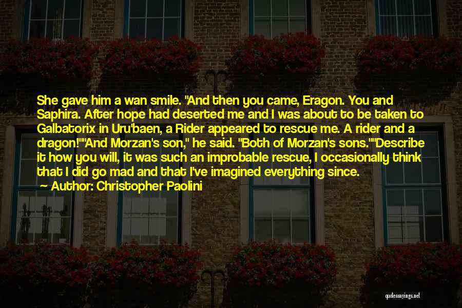 Smile Him Quotes By Christopher Paolini
