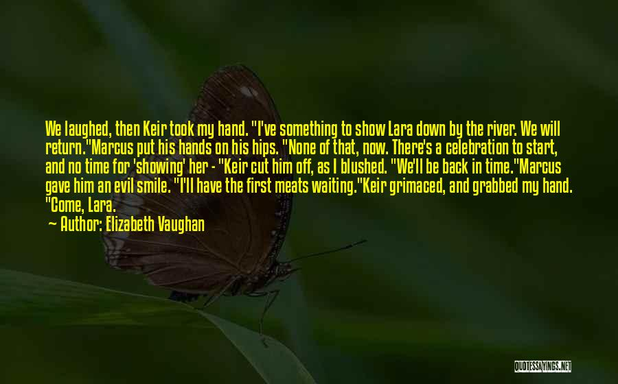 Smile Him Quotes By Elizabeth Vaughan