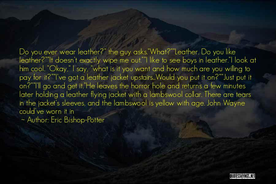 Smile Him Quotes By Eric Bishop-Potter