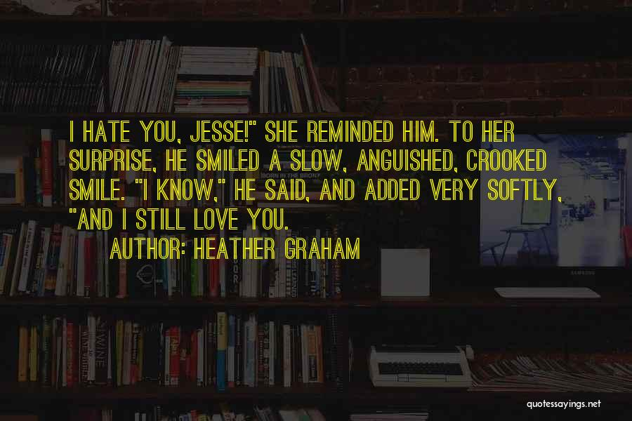 Smile Him Quotes By Heather Graham