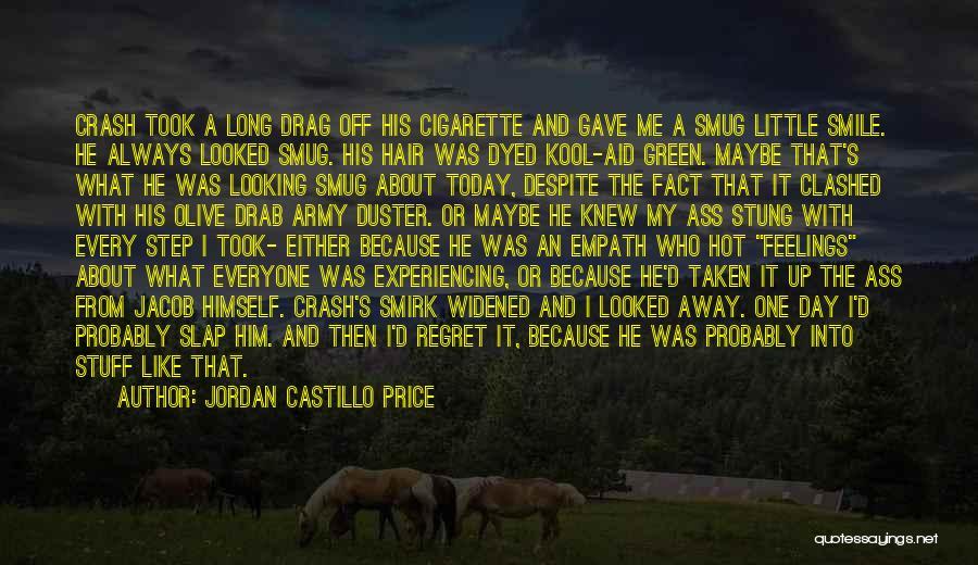 Smile Him Quotes By Jordan Castillo Price