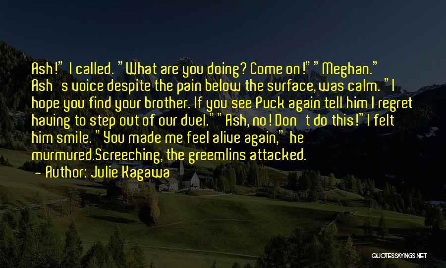 Smile Him Quotes By Julie Kagawa