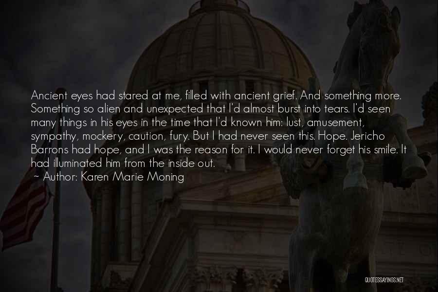 Smile Him Quotes By Karen Marie Moning