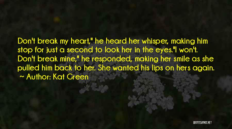 Smile Him Quotes By Kat Green