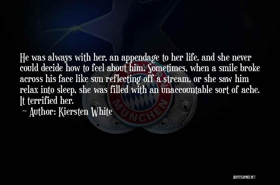 Smile Him Quotes By Kiersten White