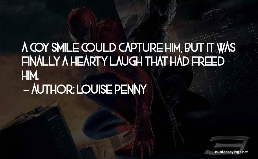 Smile Him Quotes By Louise Penny
