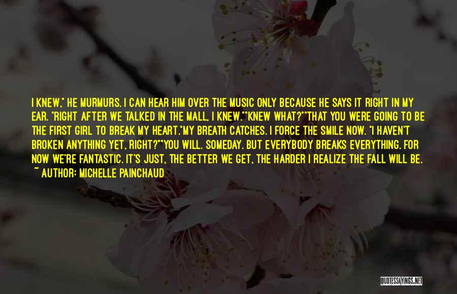 Smile Him Quotes By Michelle Painchaud