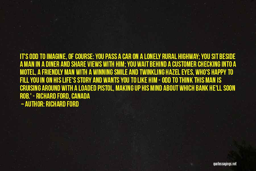 Smile Him Quotes By Richard Ford