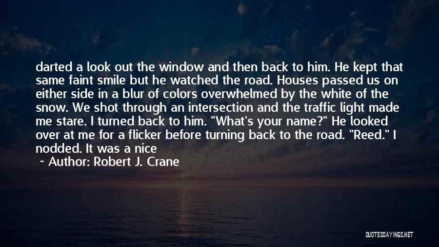 Smile Him Quotes By Robert J. Crane