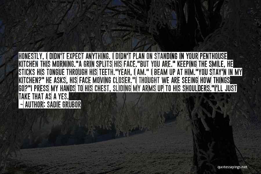 Smile Him Quotes By Sadie Grubor