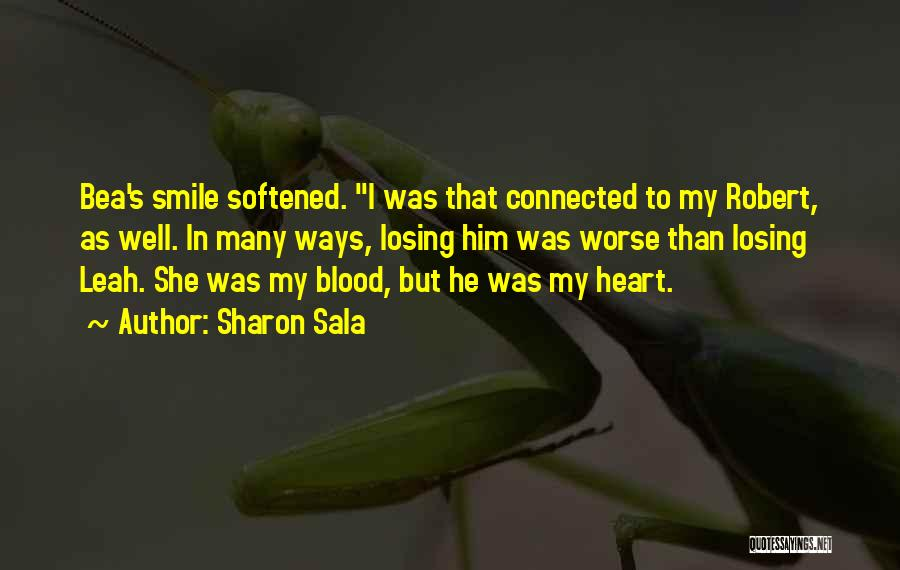 Smile Him Quotes By Sharon Sala