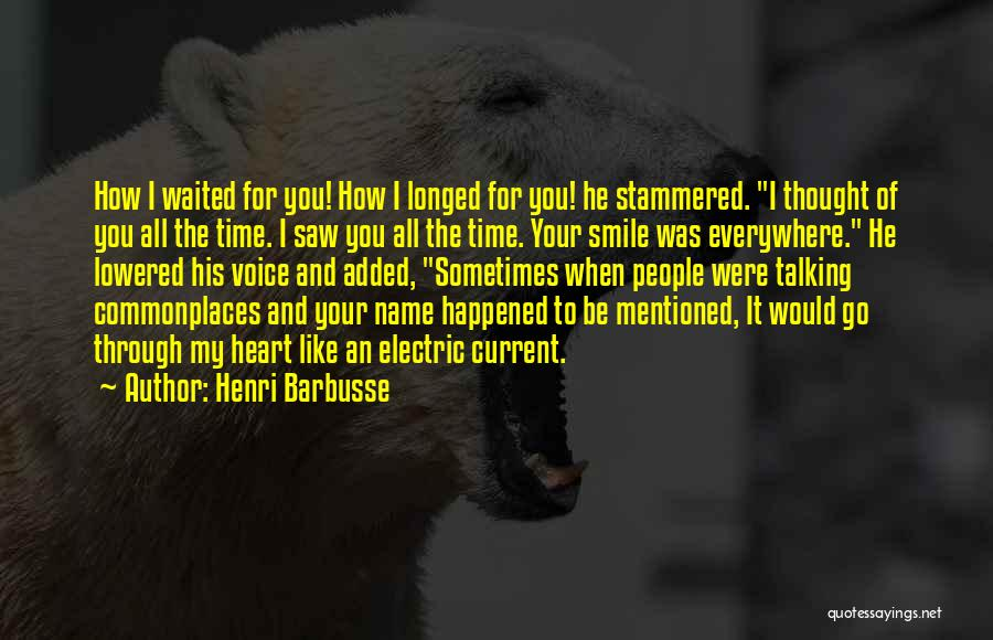 Smile Like Nothing Happened Quotes By Henri Barbusse