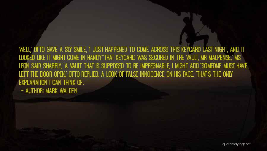 Smile Like Nothing Happened Quotes By Mark Walden