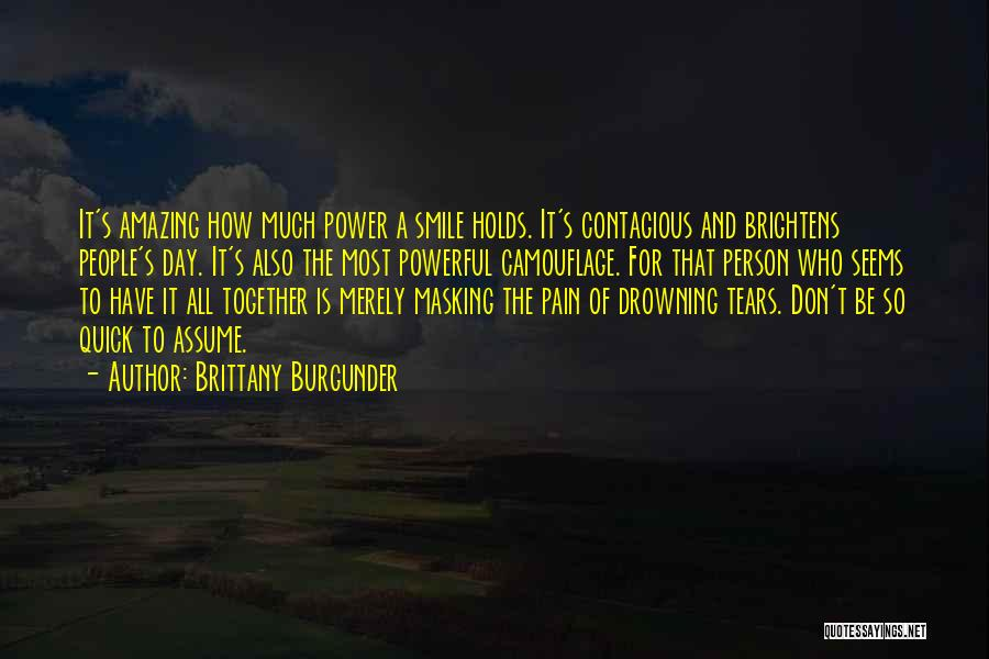 Smile To Hide The Pain Quotes By Brittany Burgunder