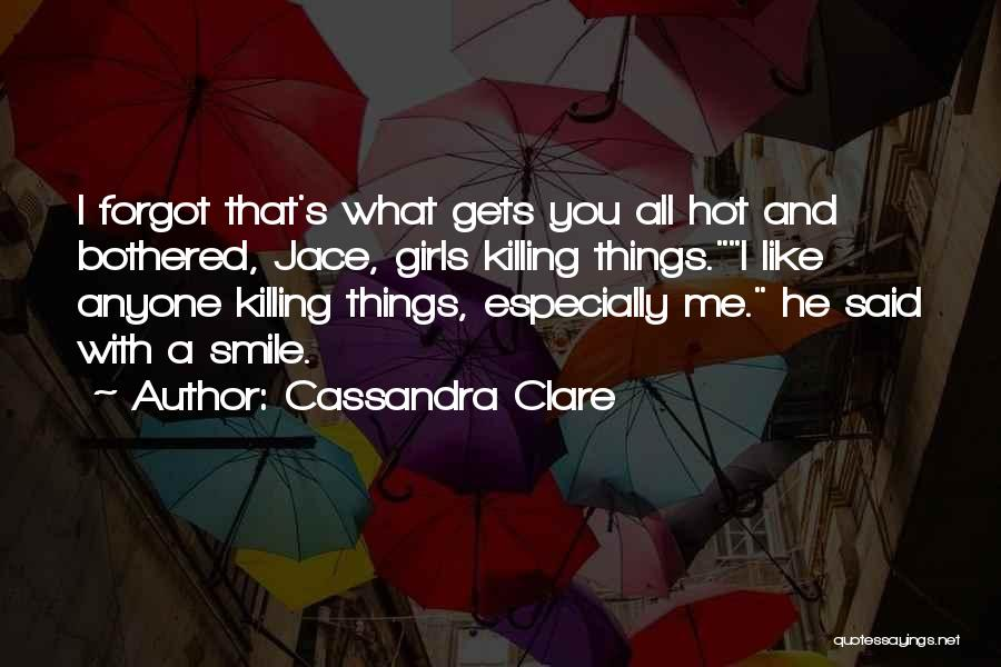 Smile With You Quotes By Cassandra Clare