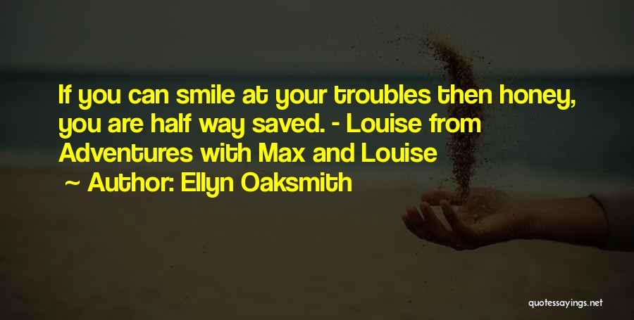 Smile With You Quotes By Ellyn Oaksmith
