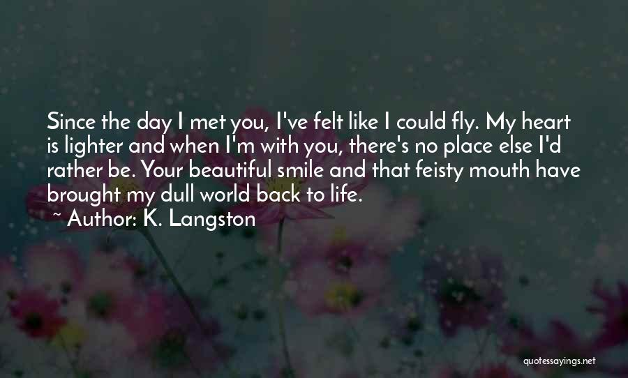 Smile With You Quotes By K. Langston