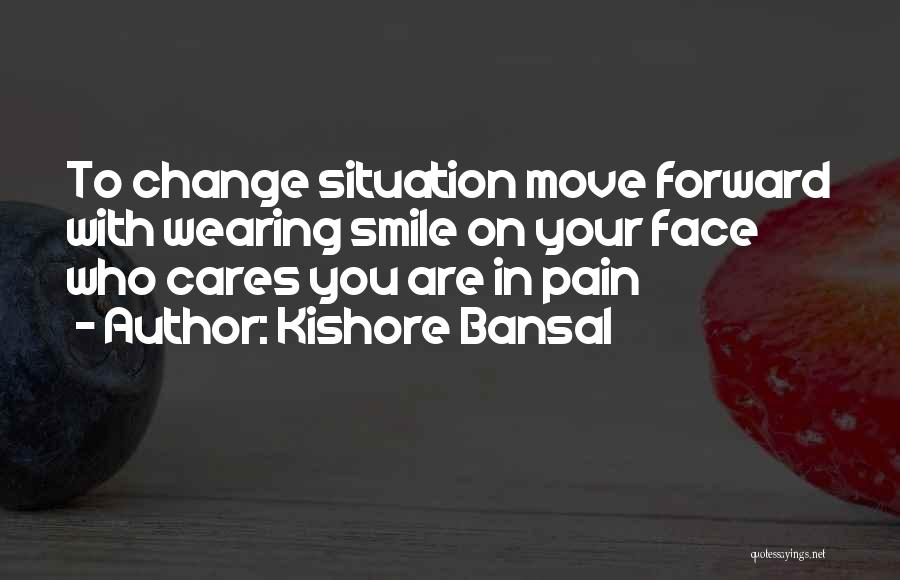 Smile With You Quotes By Kishore Bansal