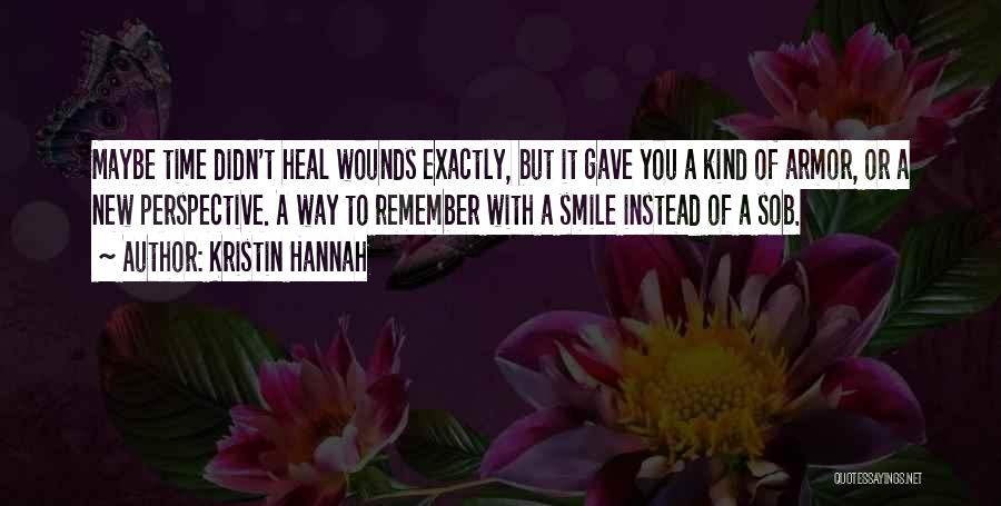Smile With You Quotes By Kristin Hannah