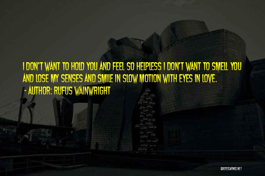 Smile With You Quotes By Rufus Wainwright