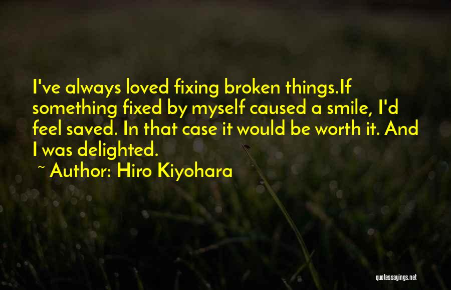 Smile You Are Loved Quotes By Hiro Kiyohara