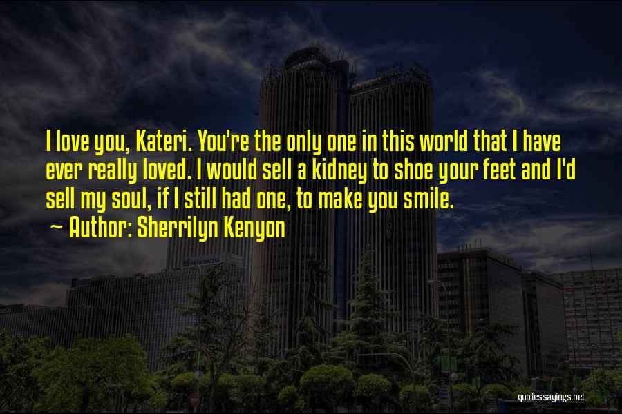 Smile You Are Loved Quotes By Sherrilyn Kenyon