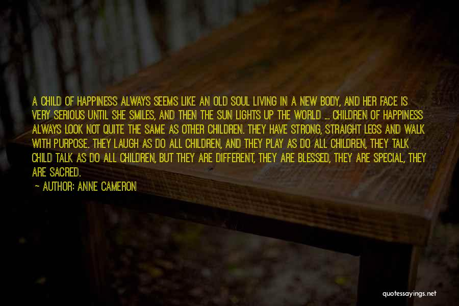 Smiles And Happiness Quotes By Anne Cameron