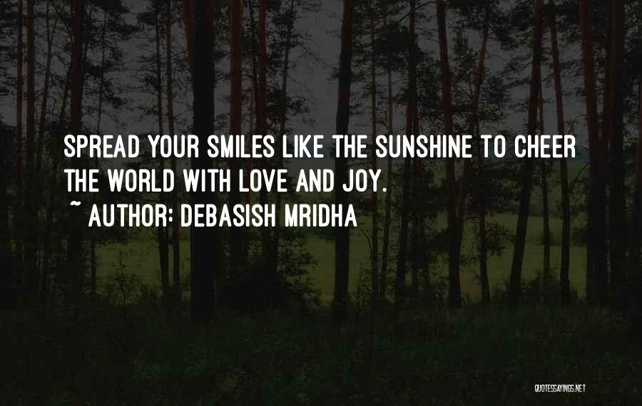 Smiles And Happiness Quotes By Debasish Mridha