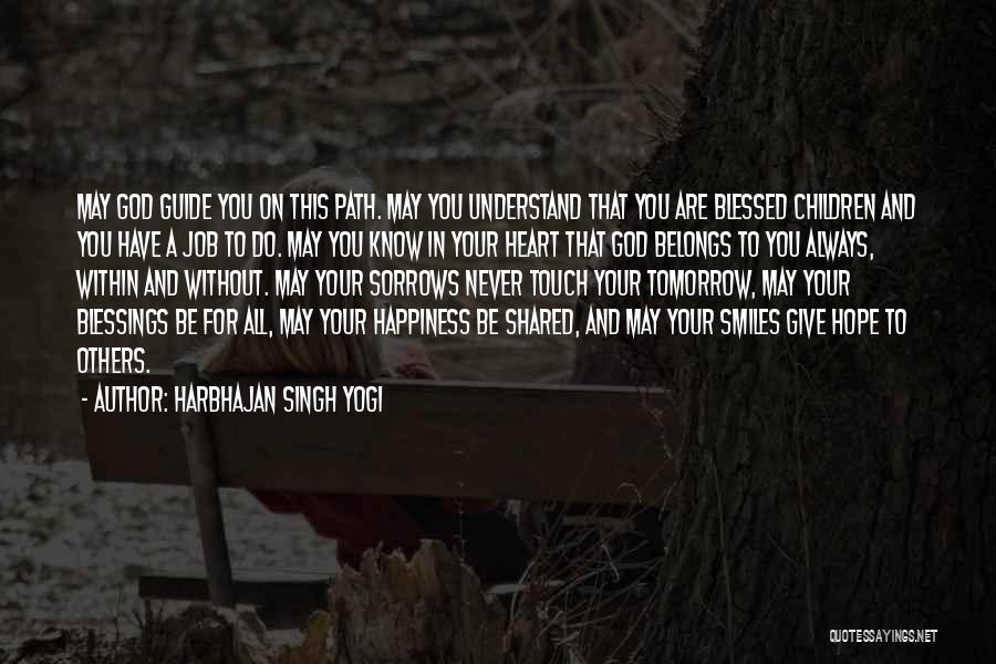 Smiles And Happiness Quotes By Harbhajan Singh Yogi