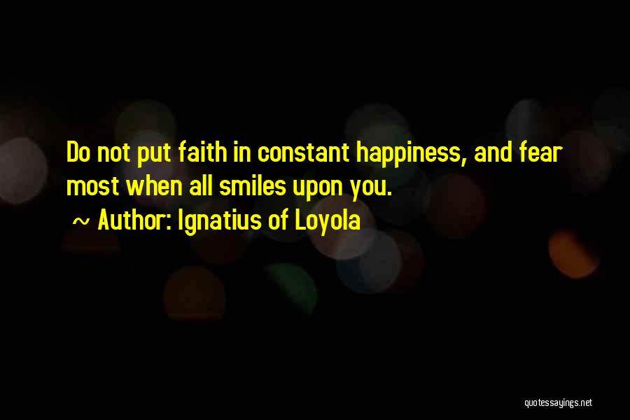Smiles And Happiness Quotes By Ignatius Of Loyola