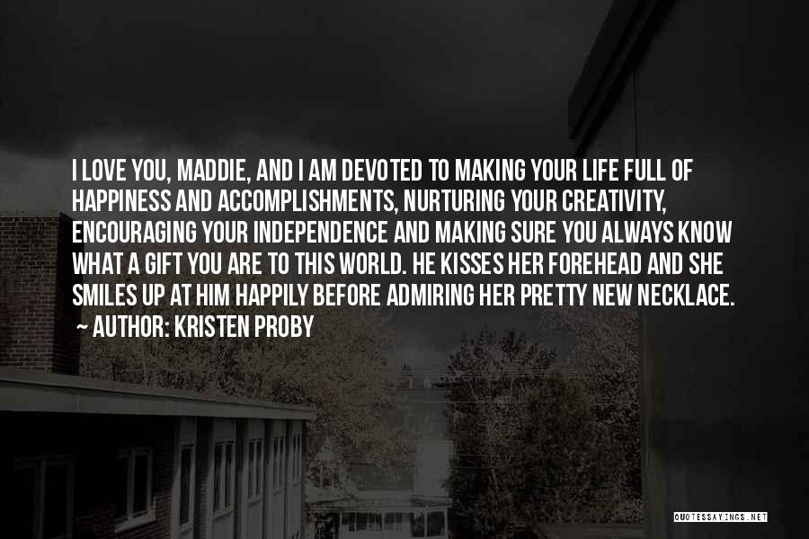 Smiles And Happiness Quotes By Kristen Proby