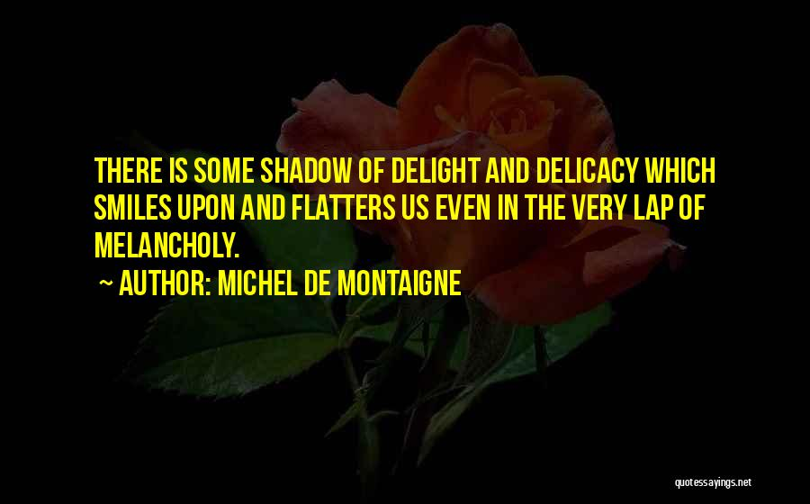 Smiles And Happiness Quotes By Michel De Montaigne