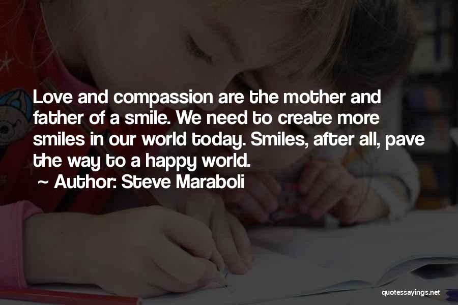 Smiles And Happiness Quotes By Steve Maraboli
