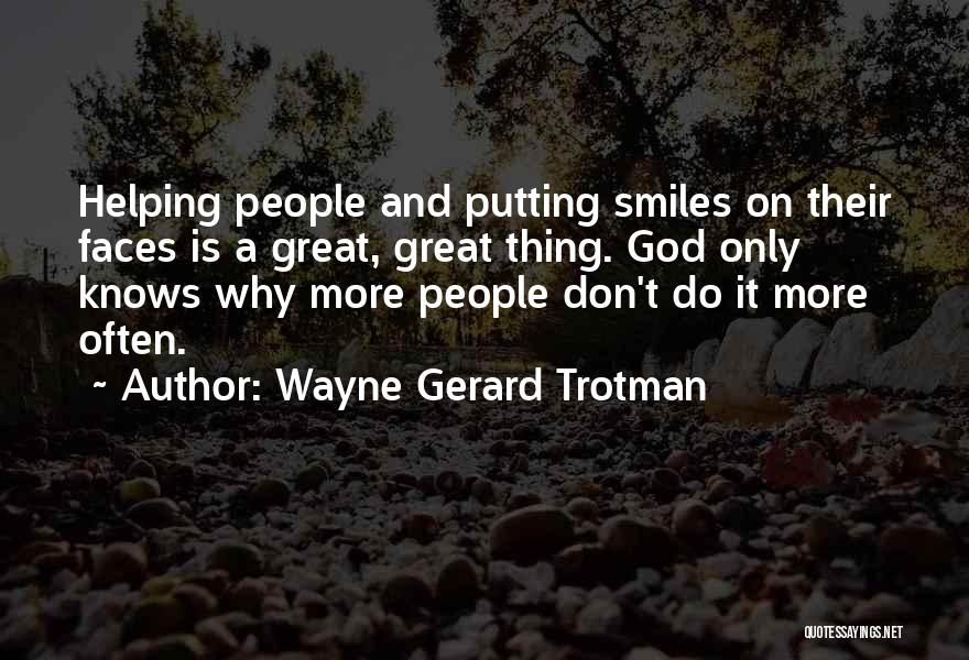 Smiles And Happiness Quotes By Wayne Gerard Trotman