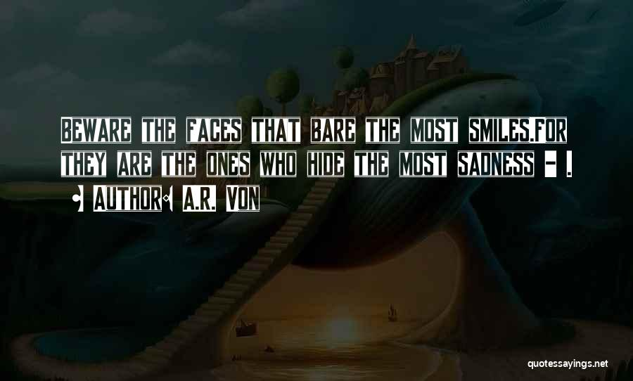 Smiles And Sadness Quotes By A.R. Von