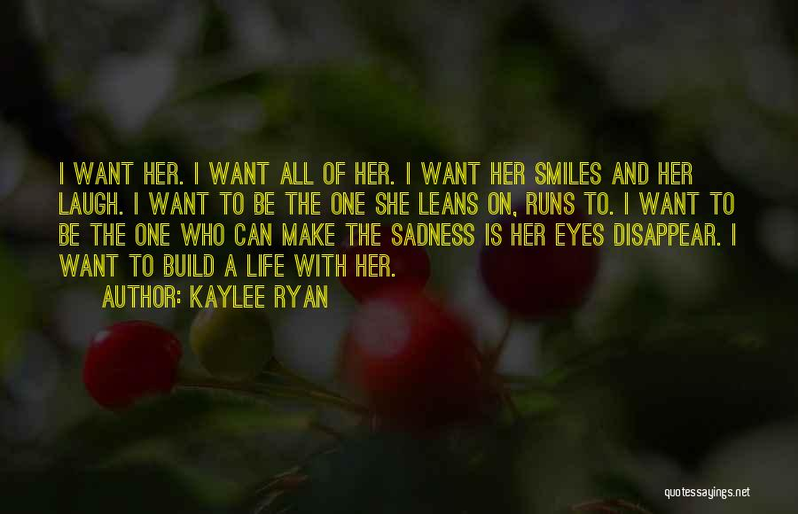 Smiles And Sadness Quotes By Kaylee Ryan